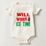 Will Work For Ice Time Bodysuit