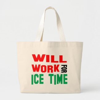 Will Work For Ice Time Large Tote Bag
