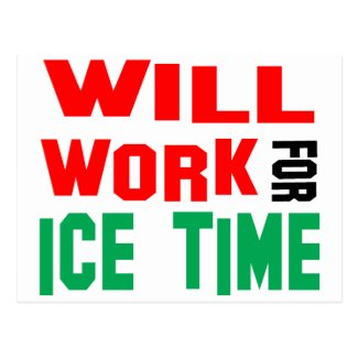 Will Work For Ice Time Postcard