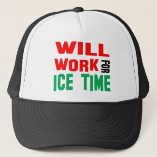 Will Work For Ice Time Trucker Hat