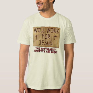 Will Work For Jesus Shirt 15