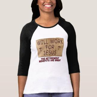 Will Work For Jesus Women's Shirt 10