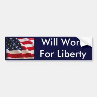 Will Work For Liberty Car Bumper Sticker