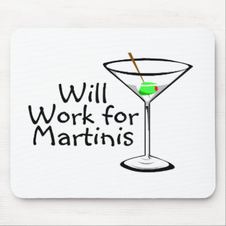 Will Work For Martinis Mouse Pads