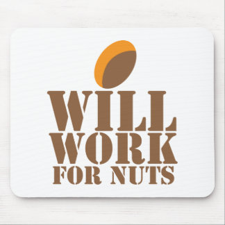 Will work for NUTS Mouse Pad