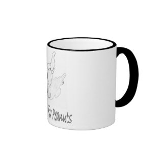 Will Work For Peanuts Mug