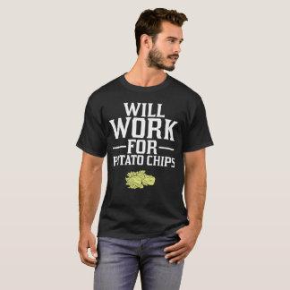 Will Work for Potato Chips Crisps T-Shirt