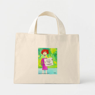 Will Work For Purses Mini Tote Bag