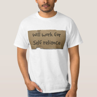 Will work for self reliance T-Shirt