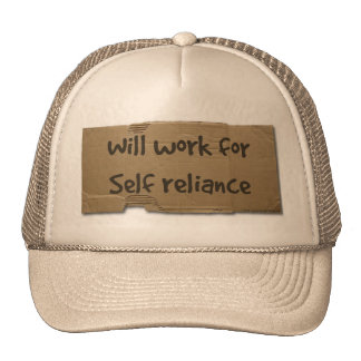 Will work for self reliance trucker hat