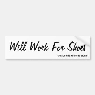 Will Work For Shoes Bumper Stickers