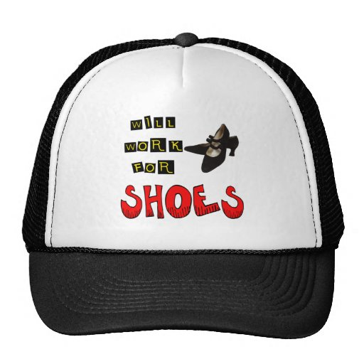 Will Work For Shoes T-shirts and Gifts For Her Trucker Hat