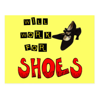 Will Work For Shoes T-shirts and Gifts For Her Postcard