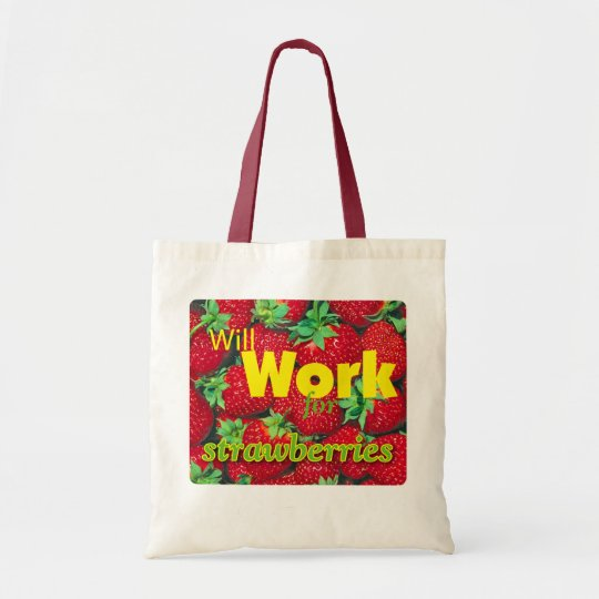 will work for strawberries tote bag