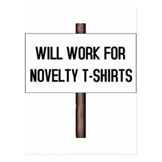 WILL WORK FOR T-SHIRTS POSTCARD