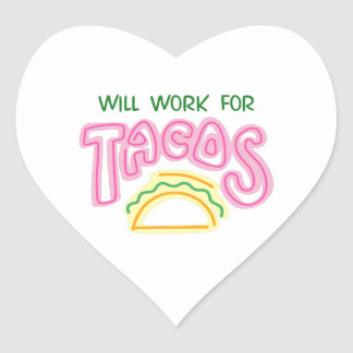 Will Work For Tacos Heart Sticker