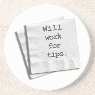 Will Work for Tips Coaster