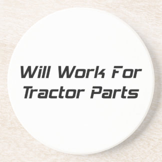 Will Work For Tractor Parts Drink Coasters