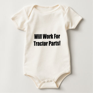 Will Work For Tractor Parts Tractor Gifts By Gear4 Baby Bodysuit