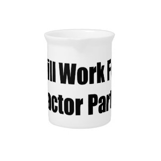Will Work For Tractor Parts Tractor Gifts By Gear4 Pitcher