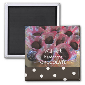Will Work Harder for Chocolate 2 Inch Square Magnet