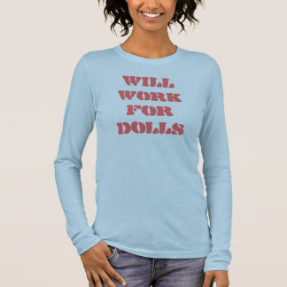 Will Work Long Sleeve T-Shirt