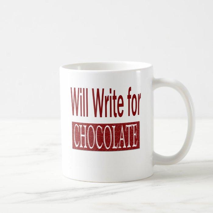 Will Write for Chocolate Gift for Writers Coffee Mug