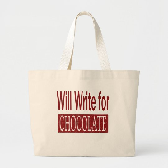 Will Write for Chocolate Gift for Writers Large Tote Bag