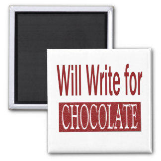Will Write for Chocolate Gift for Writers 2 Inch Square Magnet