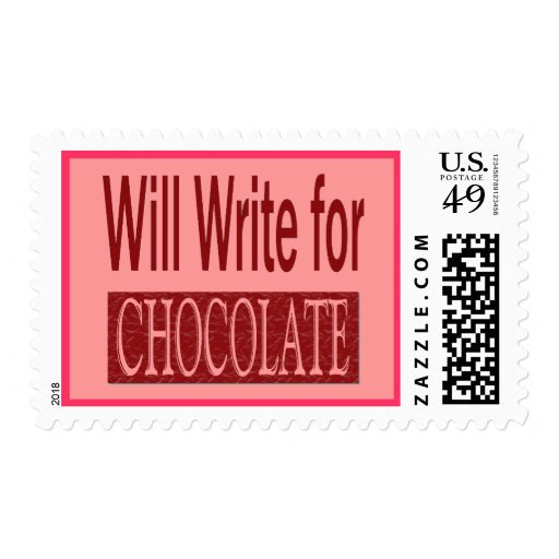Will Write for Chocolate Gift for Writers Postage Stamp