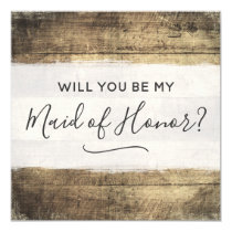 Will You Be Maid of Honor Rustic Wood Farm Wedding Invitation