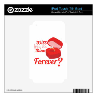 Will You Be Mine Forever? iPod Touch 4G Skins
