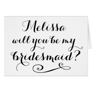 Will You Be My Bridesmaid BLACK Typography Card