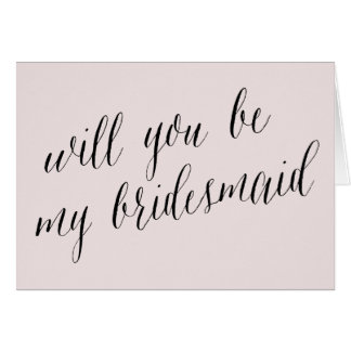 will you be my bridesmaid blush pink card note card
