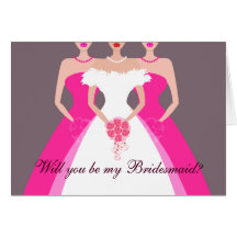 Will you be my Bridesmaid? Bridal Party (fuschia) Greeting Card