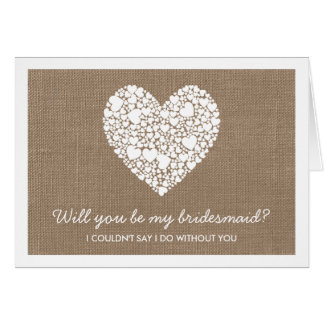 Will You Be My Bridesmaid? Burlap Heart Card
