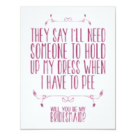 funny humorous hold up my dress when i have to pee bridesmaid invitation card