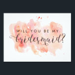 """Will You Be My Bridesmaid Card<br><div class=""""desc"""">A smudging of pink watercolor in the background. The copy is editable and the font can be changed.</div>"""