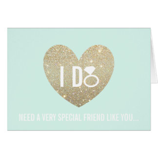 Will You Be My Bridesmaid Card - I DO