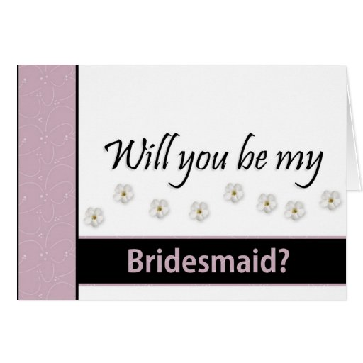 will you be my bridesmaid cards the image kid has it. Black Bedroom Furniture Sets. Home Design Ideas