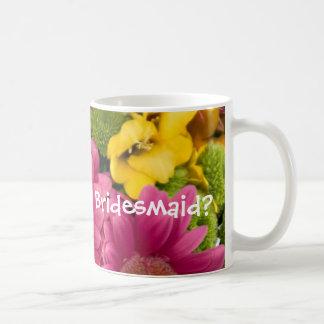 Will you be my Bridesmaid? Classic White Coffee Mug