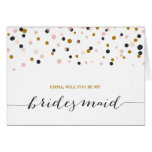 Will You Be My Bridesmaid | Confetti Dots Note Car Stationery Note Card