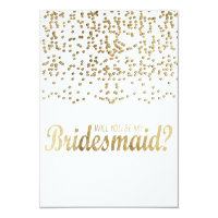 """Will You Be My Bridesmaid?"" Faux Gold Confetti Card"