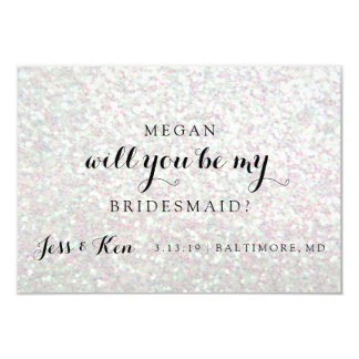 Will You Be My Bridesmaid - Glit Fab -Iridescent Card