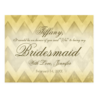 Will You Be My Bridesmaid? Gold Chevron Postcard