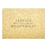 "Will You Be My Bridesmaid Gold Glitter Card 5"" X 7"" Invitation Card"