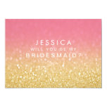 Will You Be My Bridesmaid Gold Pink Ombre Glitter 5x7 Paper Invitation Card