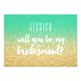 Will You Be My Bridesmaid Gold Teal Ombre Glitter 5x7 Paper Invitation Card