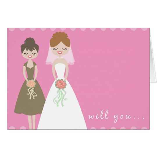 Will You Be My Bridesmaid Greeting Card? Card