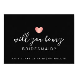 Will You Be My Bridesmaid - Heart Pink Black Card